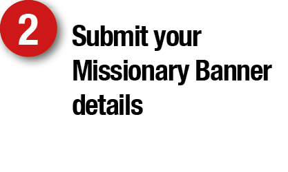 Submit your LDS Missionary Banner details